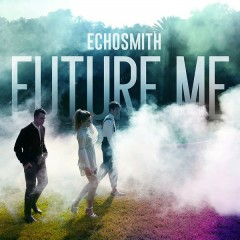 Future Me (Single) - Echosmith