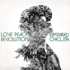 Love, Peace, Revolution - Kim Park Chella