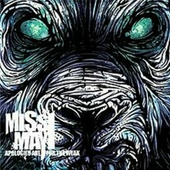 Apologies Are For The Weak - Miss May I