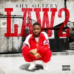 Law 2 - Shy Glizzy