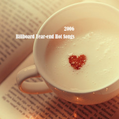 Billboard Hot 100 Of 2006 (CD8)