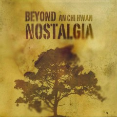 Beyond Nostelgia CD1 - An Chi Hwan