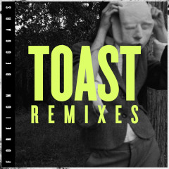 Toast Remixes (Single) - Foreign Beggars