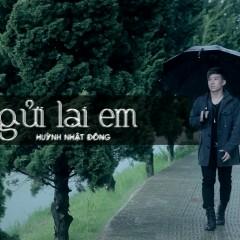 Gửi Lại Em (Single) - Huỳnh Nhật Đông