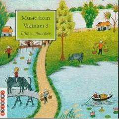 Music From Vietnam, Vol. 3 - Ethnic Minorities (Part 1)