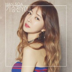 Giseungjeon You (기승전 You) - Han Soa