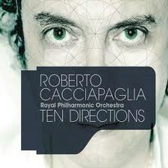 Ten Directions - Roberto Cacciapaglia,Royal Philharmonic Orchestra