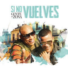 Si No Vuelves (Single) - Gente De Zona