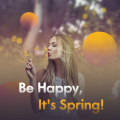 Be Happy, It's Spring! - Various Artists