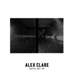 Gotta Get Up (Single) - Alex Clare