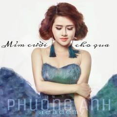 Mỉm Cười Cho Qua (Single) - Phương Anh Academy