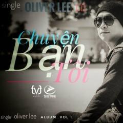 Chuyện Bạn Tôi (Single) - Oliver Lee