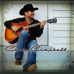 Craig Campbell (Deluxe Edition) - Craig Campbell