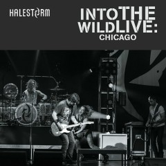 Into The Wild Live: Chicago - Halestorm