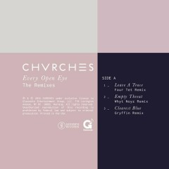 Every Open Eye: The Remixes - CHVRCHES
