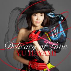 Delicacy Of Love - Hayami Yu