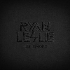 Les Is More - Ryan Leslie