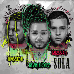 Sola (Single) - Kevin Florez, Messiah, Kingston Florez