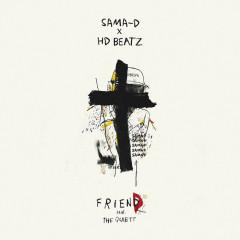 Friend (Single) - Sama-D, HD Beatz, The Quiett