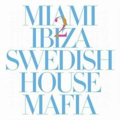 Miami 2 Ibiza - Swedish House Mafia