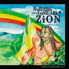 Iroko Showcase Vol. 1 Zion - Noel Ellis Meets Lone Ark