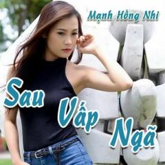 Sau Vấp Ngã (Single) - Mạnh Hồng Nhi