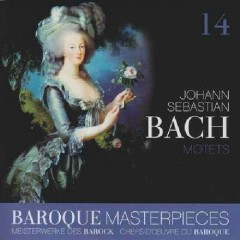Baroque Masterpieces CD 14 - Bach Motets