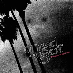 Pleasure To Meet You. - Dead Sara