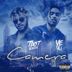 Camera (Single) - Tdot Illdude, Ye Ali