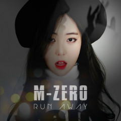 Run Away - M-Zero