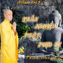 Khấn Nguyện Phật Dược Sư - Thích Trung Đạt