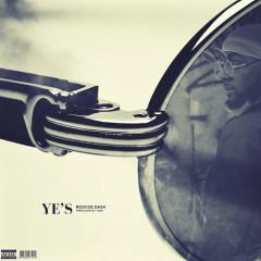 Ye's (Single) - Roscoe Dash
