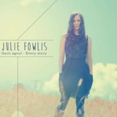 Gach Sgeul (Every Story) - Julie Fowlis