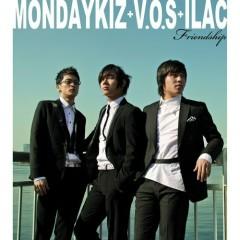 Friendship - V.O.S,Monday Kiz,Ilac