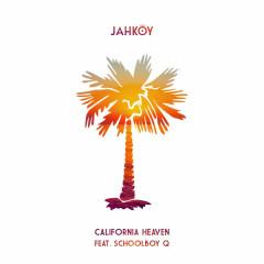 California Heaven (Single) - JAHKOY, Schoolboy Q