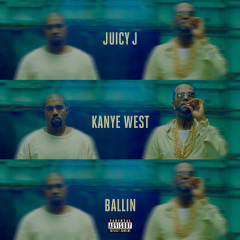 Ballin (Single) - Juicy J, Kanye West