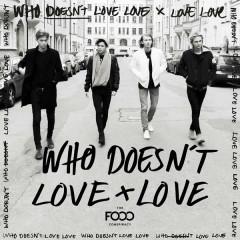 Who Doesn't Love Love (Single)