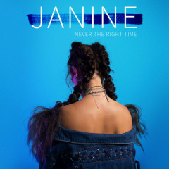 Never The Right Time (Single) - Janine