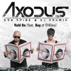 Hold On - Axodus