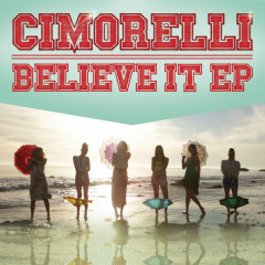 Believe It - EP - Cimorelli