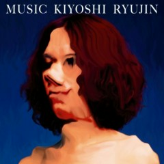 Music - Ryujin Kiyoshi