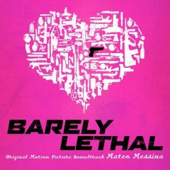 Barely Lethal OST - Mateo Messina