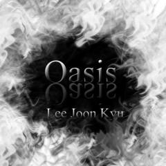 Oasis - Lee Joon Kyu