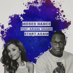 Start Again (Single) - Moses Nance, Ariana Grande