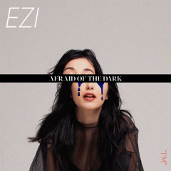 Afraid Of The Dark (EP) - EZI