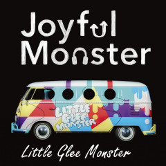 Joyful Monster - Little Glee Monster