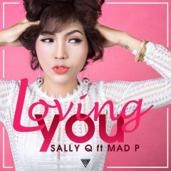 Loving You (Single) - Sally Q, Mad P