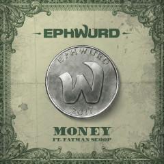 Money (Single) - Ephwurd, Fatman Scoop