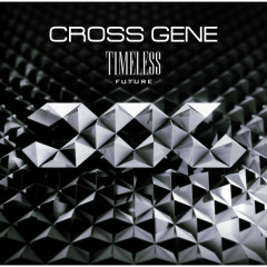 Timeless: Future - CROSS GENE