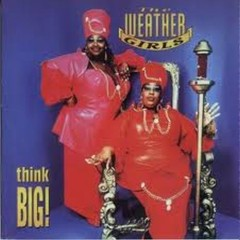 Think Big - The Weather Girls